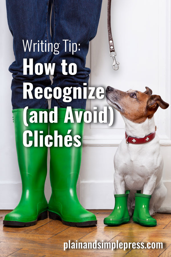 Helpful writing tip - How to recognize and avoid cliches.