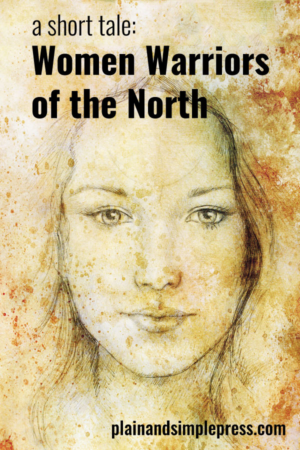 A free Fire-Rider short story: Women Warriors of the North