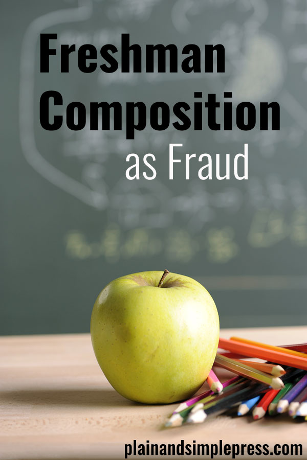 Why do we offer freshman composition at all, much less require it for graduation from almost every college and university in the land? To find the answer, one need only follow the money trail.