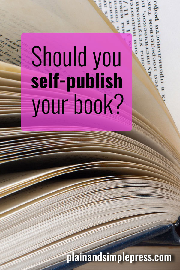 Should you self-publish your book? It depends. Here are some things to be aware of if you're thinking of self-publishing.