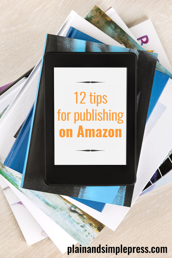 Thinking of publishing an Amazon Kindle book? Here are 12 tips for making the (sometimes crazy-making) process of publishing a book on Amazon easier.
