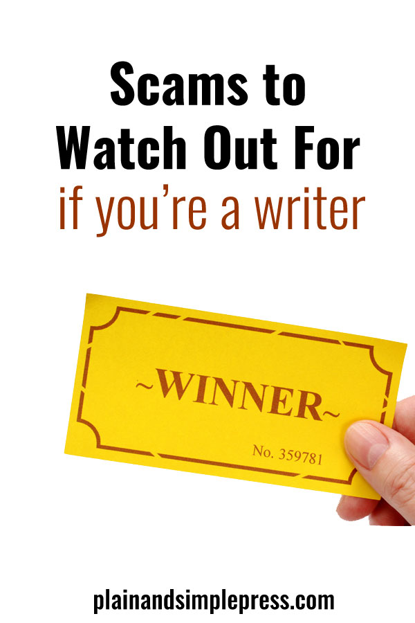 Writers beware: There are plenty of scams out there that will part you from your money. What to watch out for as a writer.