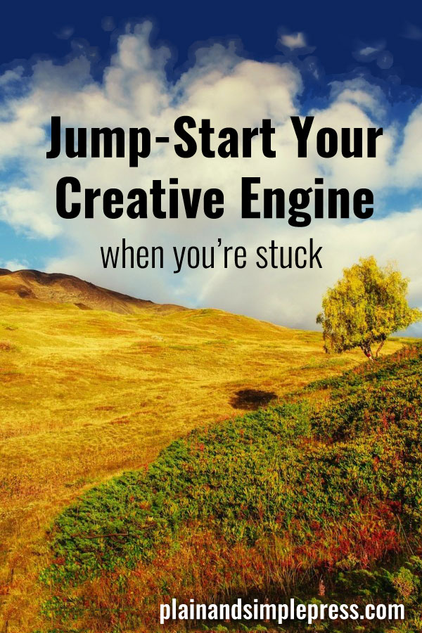 For writers: How to jump-start your creative engine when you're stuck