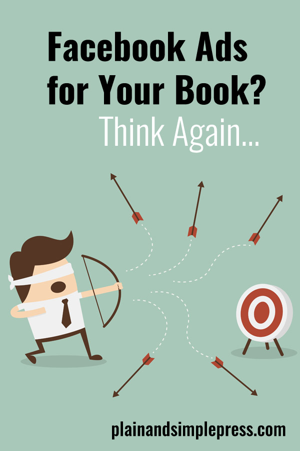 Here's why you might want to think again if you're considering using Facebook ads for book marketing.